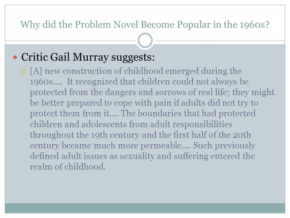 Sheila Egoff's Definition of The Problem Novel The protagonist is alienated and hostile toward adults.