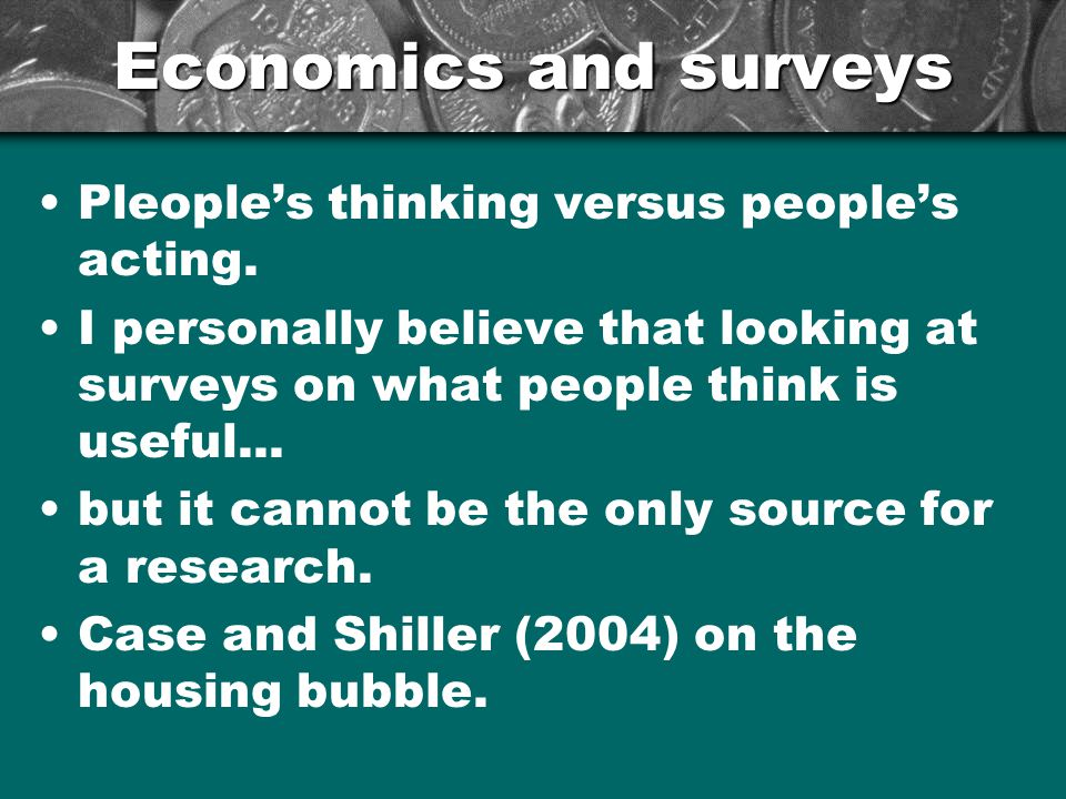 Economics and surveys Pleople's thinking versus people's acting.