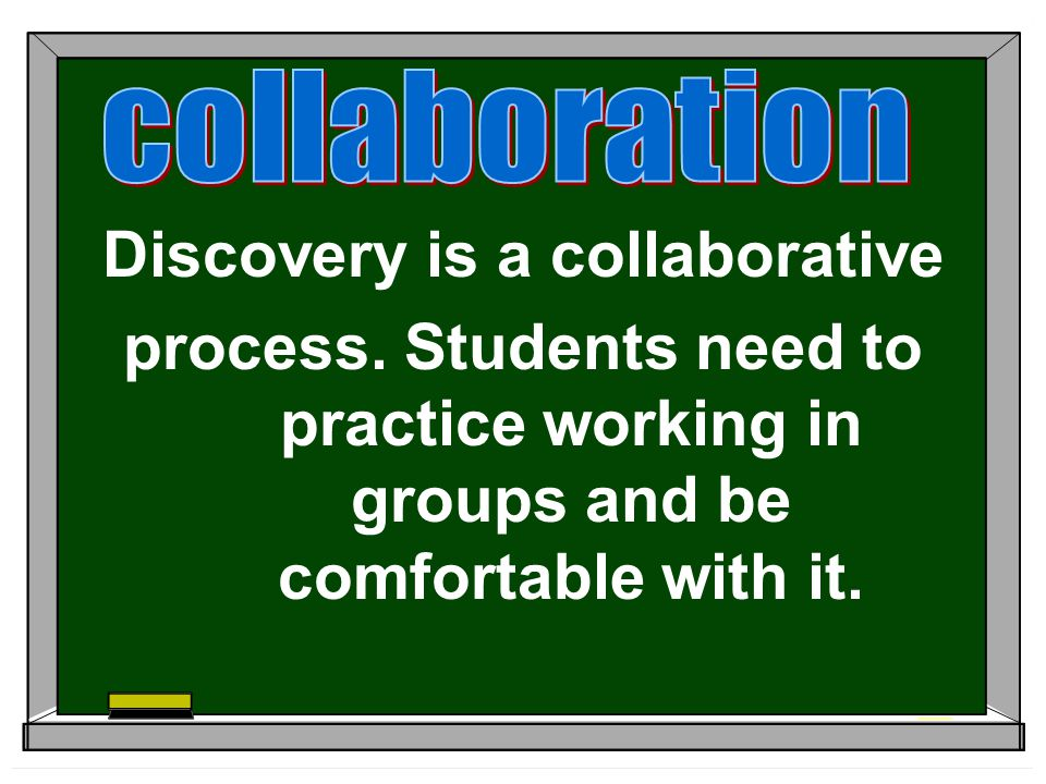 Discovery is a collaborative process.