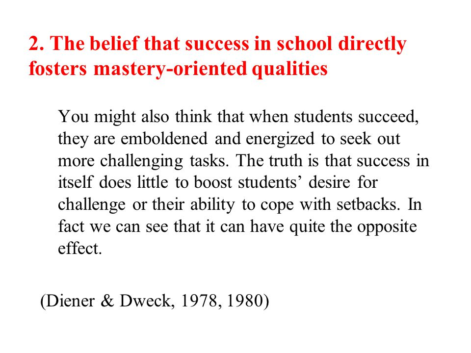 """1. The belief that students with high ability are more likely to display """"mastery oriented"""" qualities You might think that students who were highly sk"""