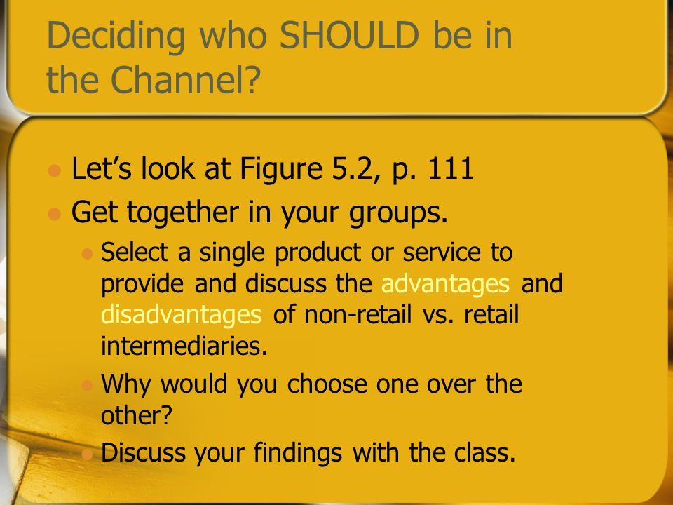 Deciding who SHOULD be in the Channel. Let's look at Figure 5.2, p.