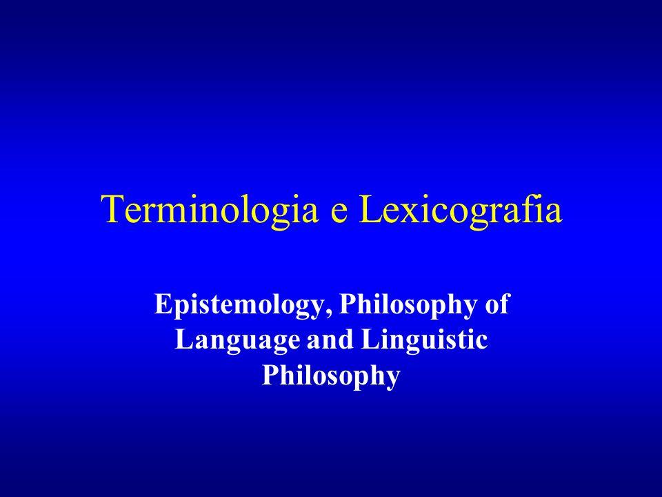 Terminologia e Lexicografia Epistemology, Philosophy of Language and Linguistic Philosophy