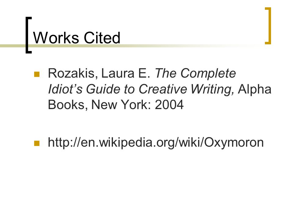 Works Cited Rozakis, Laura E.