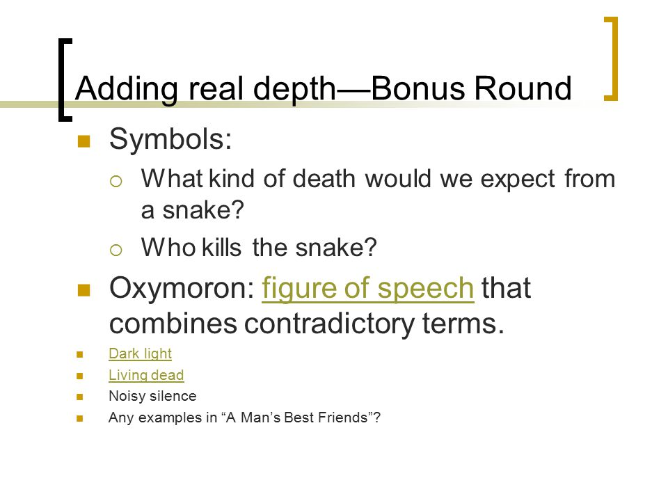 Adding real depth—Bonus Round Symbols:  What kind of death would we expect from a snake.
