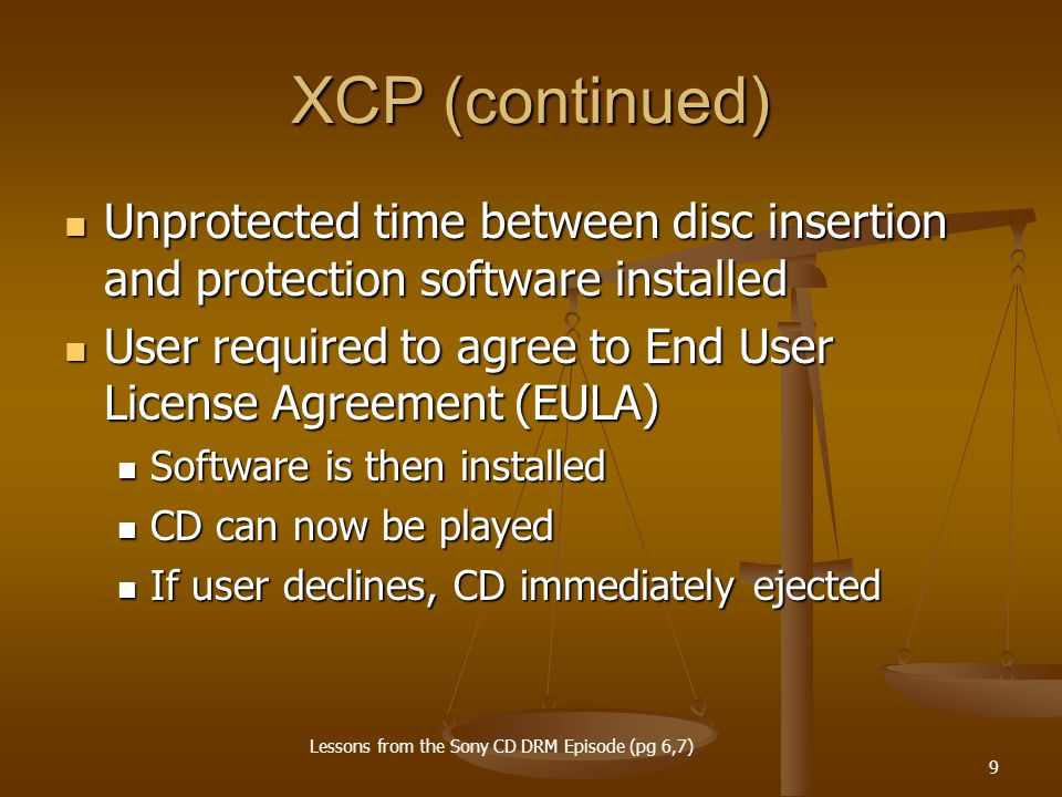 9 XCP (continued) Unprotected time between disc insertion and protection software installed Unprotected time between disc insertion and protection sof