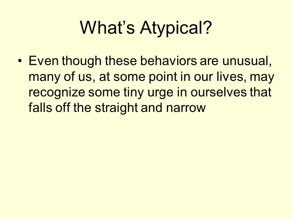 What's Atypical.