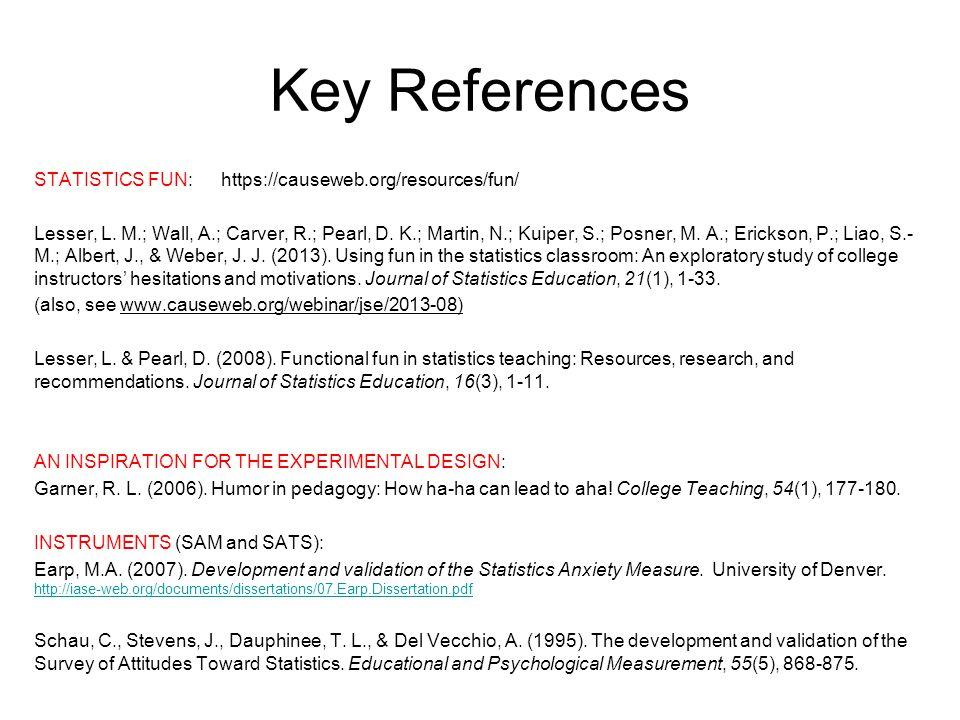 Key References STATISTICS FUN: https://causeweb.org/resources/fun/ Lesser, L.