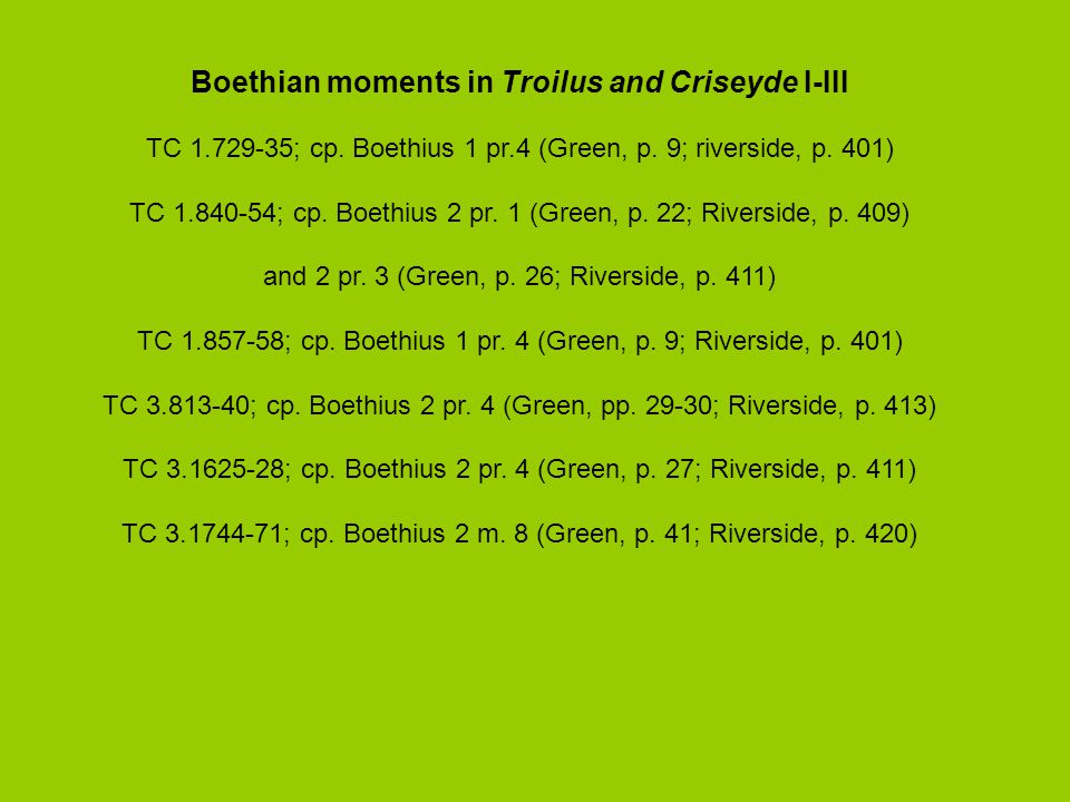 Boethian moments in Troilus and Criseyde I-III TC 1.729-35; cp.
