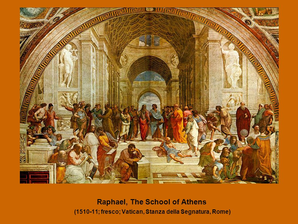 Raphael, The School of Athens (1510-11; fresco; Vatican, Stanza della Segnatura, Rome)