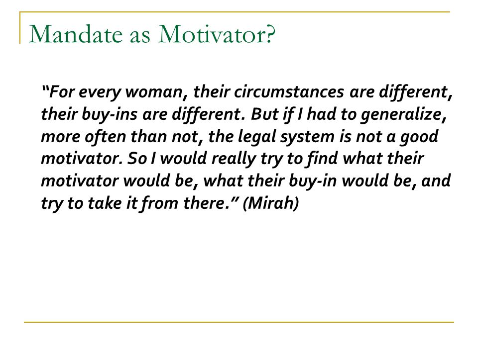 For every woman, their circumstances are different, their buy-ins are different.