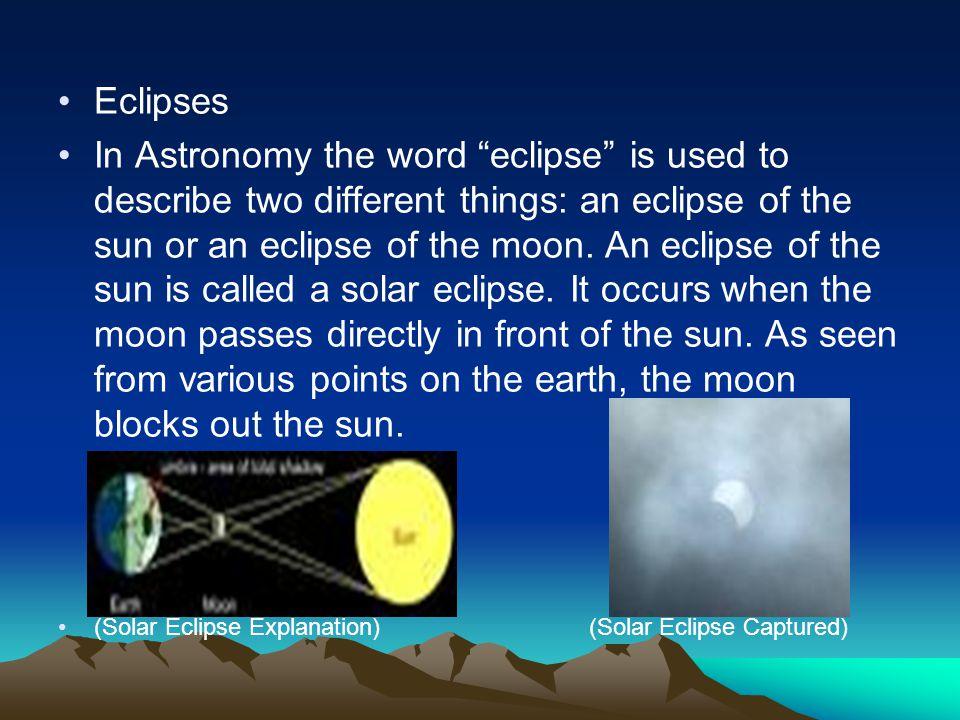 Lunar Eclipse An eclipse of the moon is called a lunar eclipse.