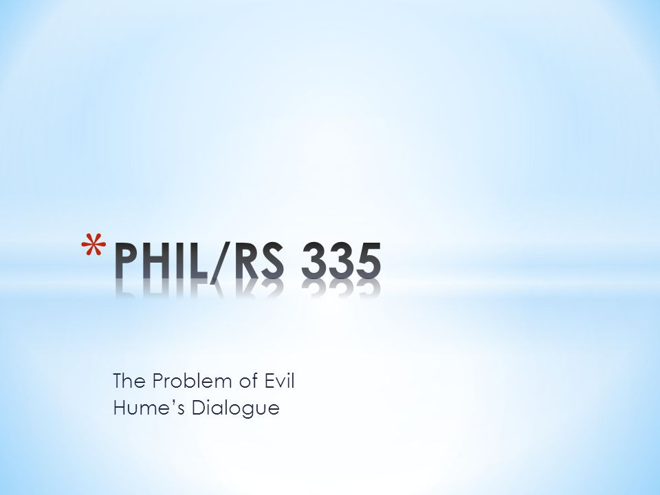 The Problem of Evil Hume's Dialogue