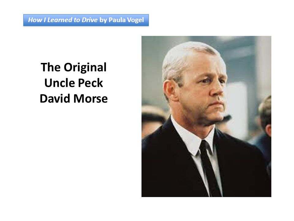 How I Learned to Drive by Paula Vogel The Original Uncle Peck David Morse