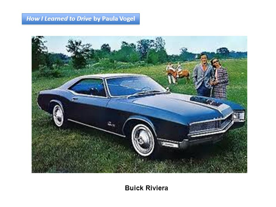 How I Learned to Drive by Paula Vogel Buick Riviera