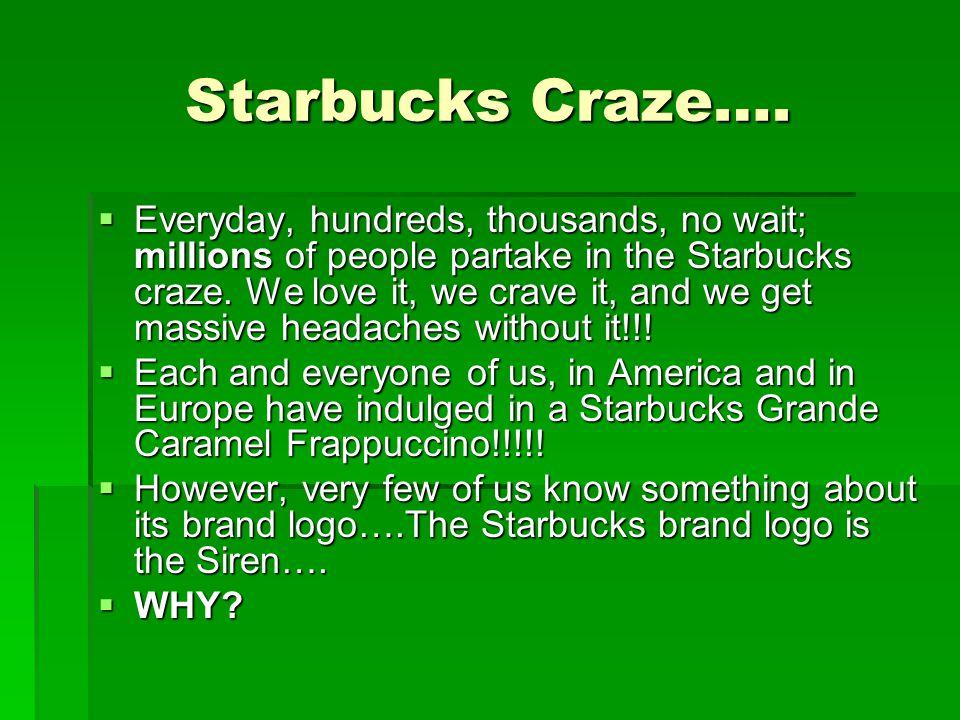 Starbucks Craze….