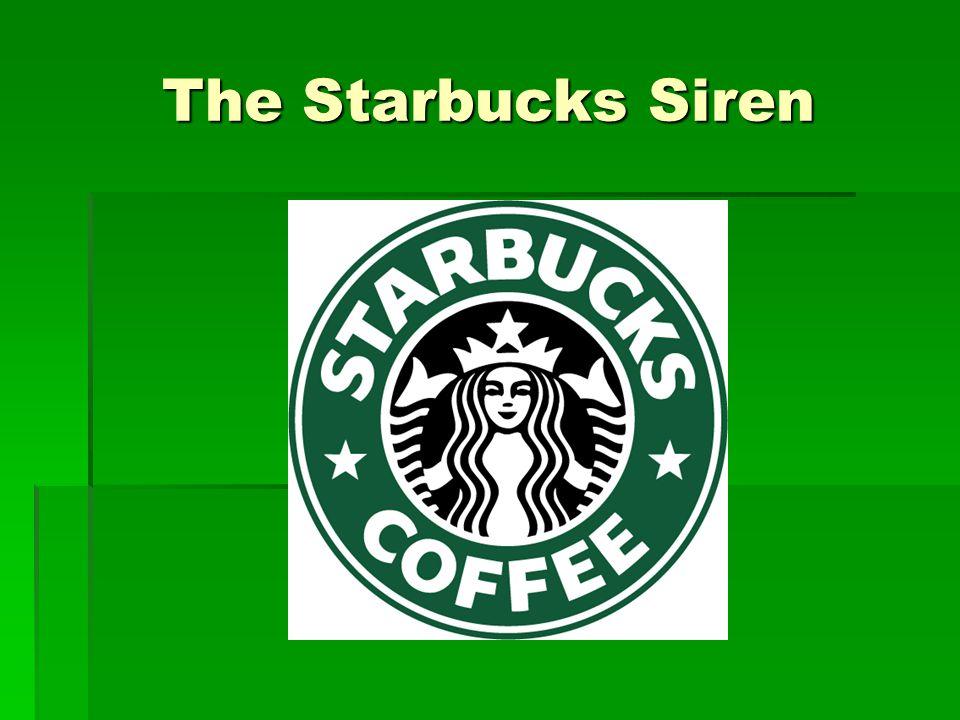 The Starbucks Siren