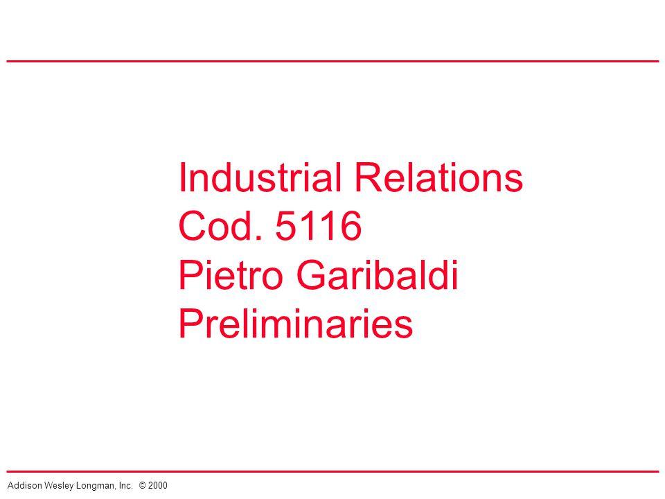 Addison Wesley Longman, Inc. © 2000 Industrial Relations Cod. 5116 Pietro Garibaldi Preliminaries