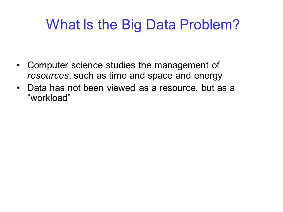What Is the Big Data Problem.