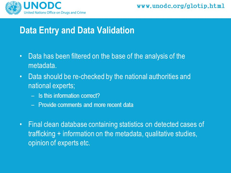 Data Entry and Data Validation Data has been filtered on the base of the analysis of the metadata.