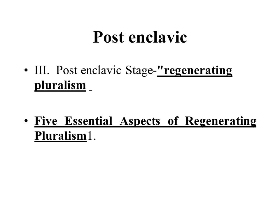Post enclavic III. Post enclavic Stage-