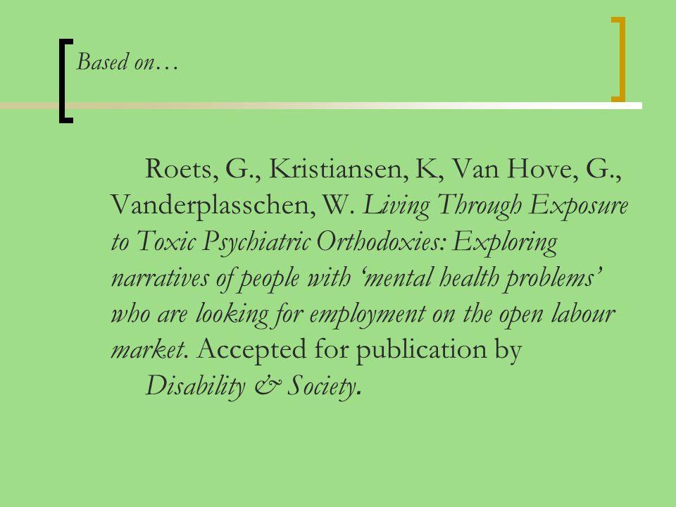 Based on… Roets, G., Kristiansen, K, Van Hove, G., Vanderplasschen, W.