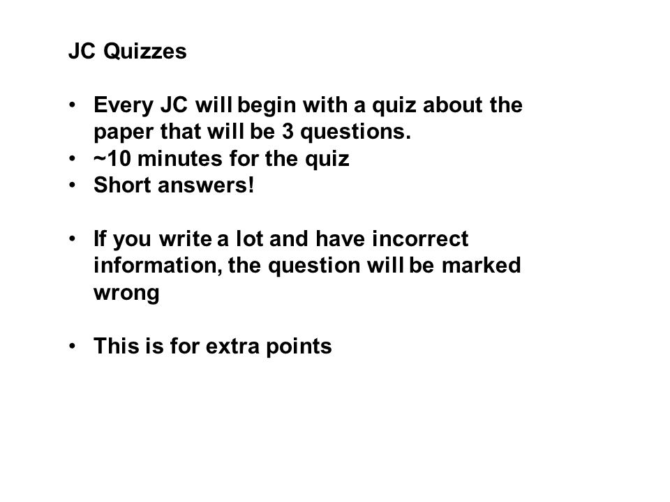 JC Quizzes Every JC will begin with a quiz about the paper that will be 3 questions.