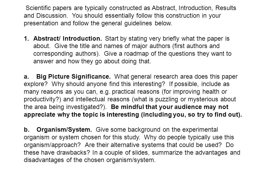 Scientific papers are typically constructed as Abstract, Introduction, Results and Discussion.