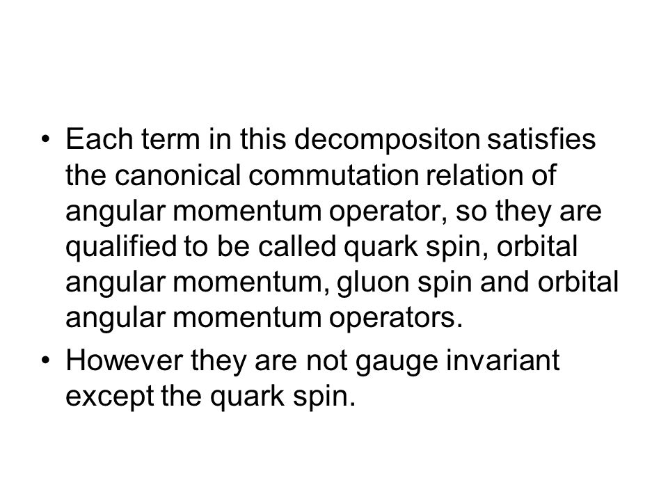 Each term in this decompositon satisfies the canonical commutation relation of angular momentum operator, so they are qualified to be called quark spin, orbital angular momentum, gluon spin and orbital angular momentum operators.