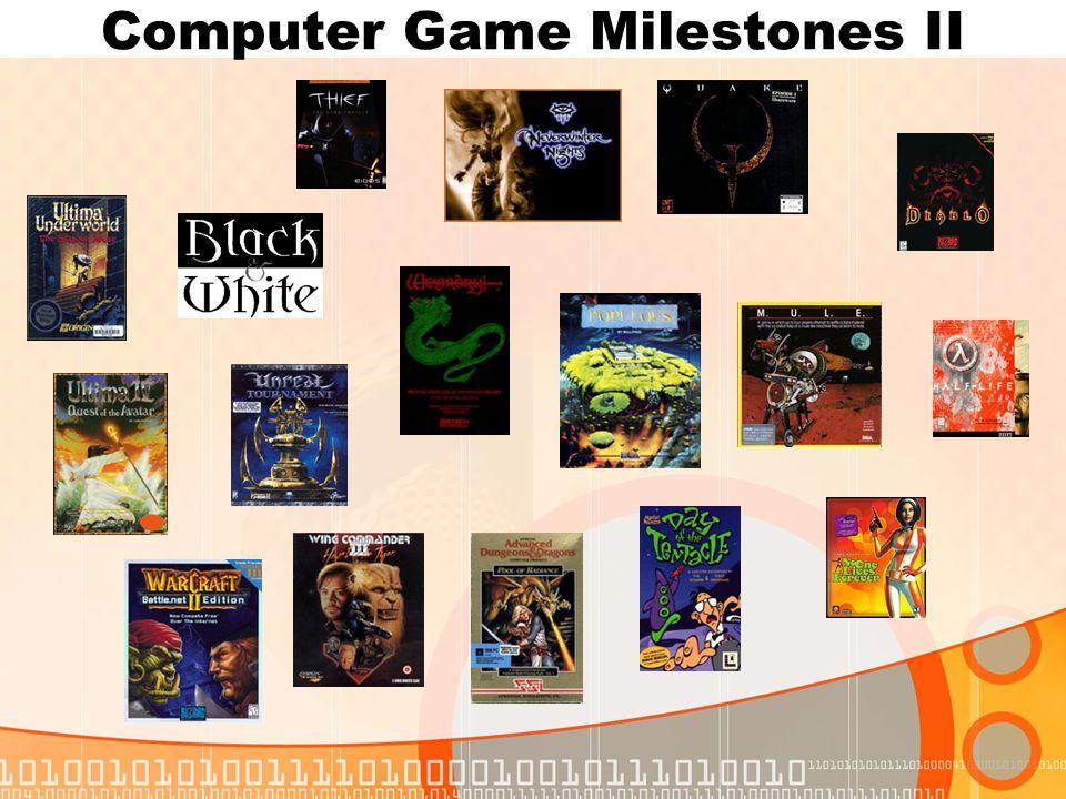 Computer Game Milestones II