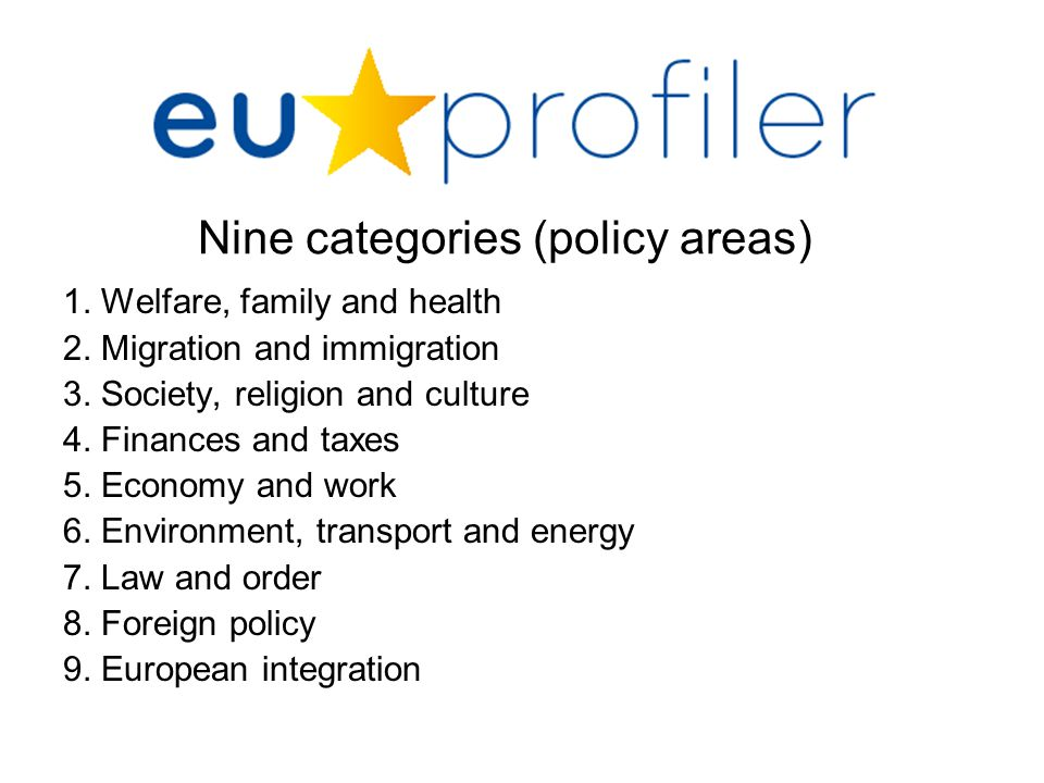 Nine categories (policy areas) 1. Welfare, family and health 2.