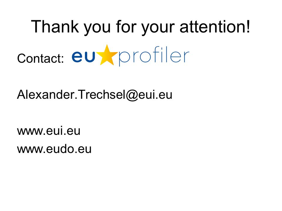 Thank you for your attention! Contact: Alexander.Trechsel@eui.eu www.eui.eu www.eudo.eu