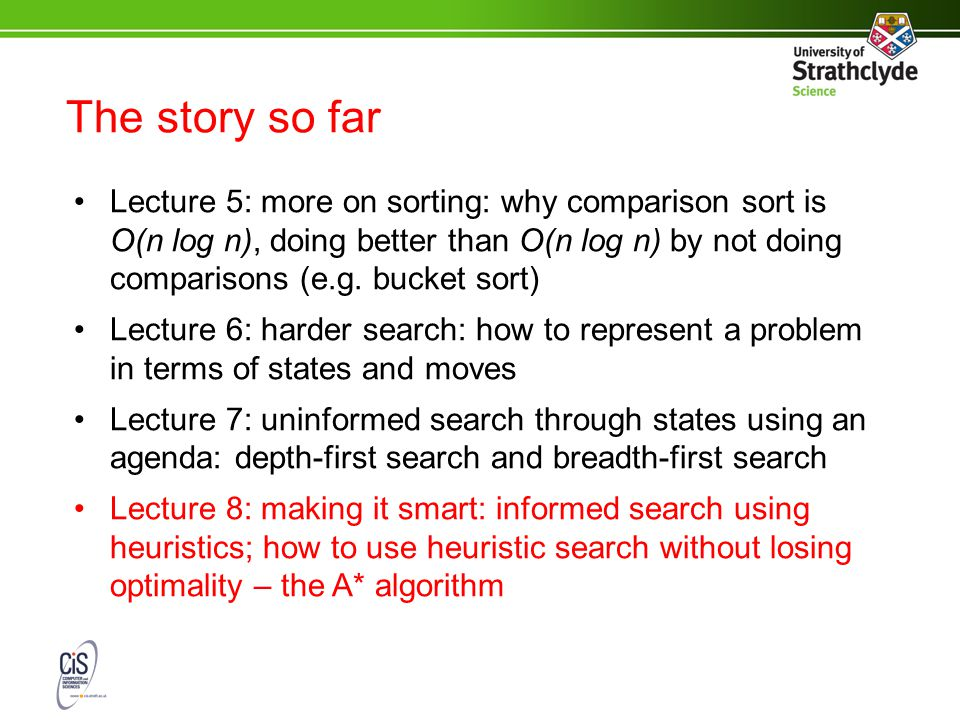 The story so far Lecture 5: more on sorting: why comparison sort is O(n log n), doing better than O(n log n) by not doing comparisons (e.g.