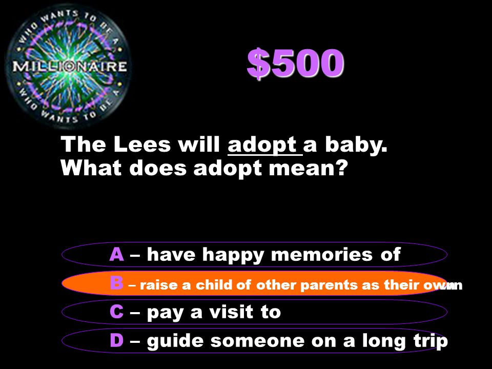 $500 The Lees will adopt a baby. What does adopt mean.
