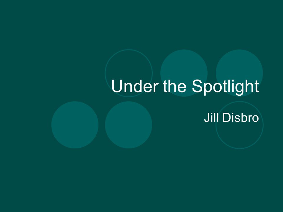 Under the Spotlight Jill Disbro