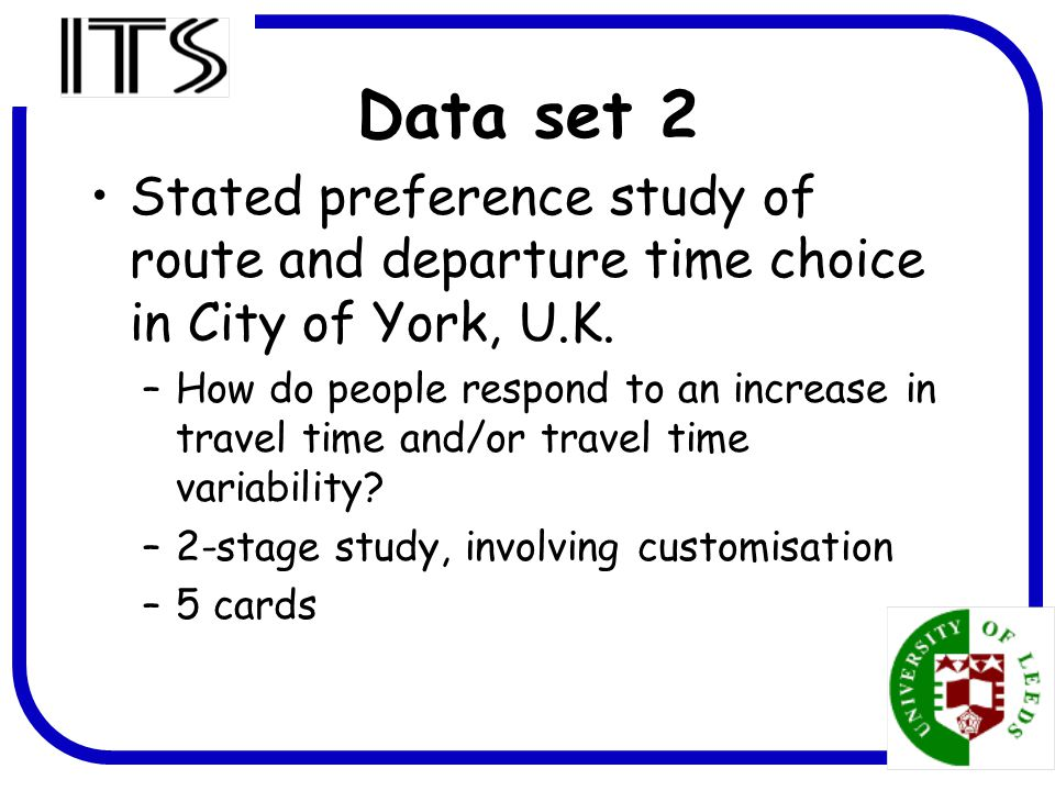12 Data set 2 Stated preference study of route and departure time choice in City of York, U.K.