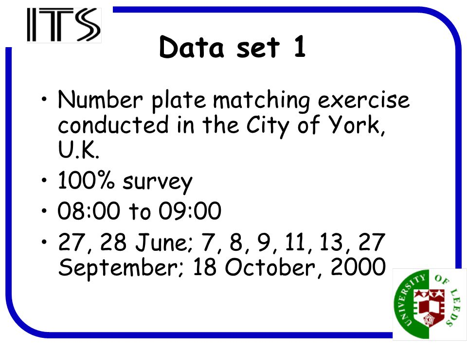 3 Data set 1 Number plate matching exercise conducted in the City of York, U.K.