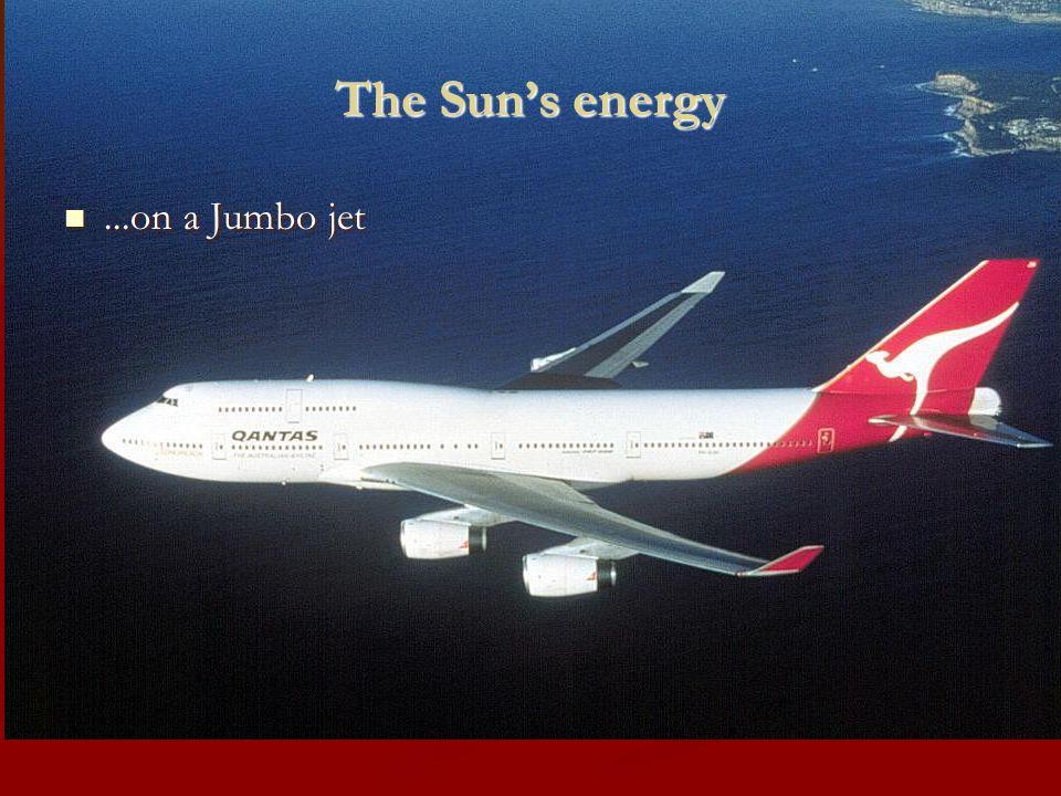 The Sun's energy...on a Jumbo jet...on a Jumbo jet