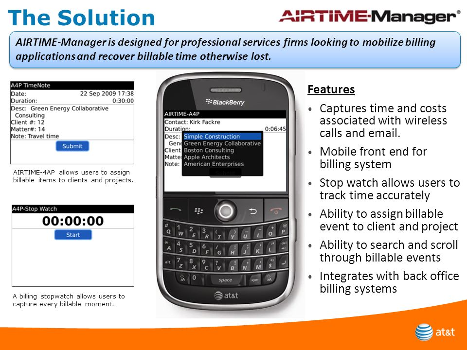 The Solution A billing stopwatch allows users to capture every billable moment.