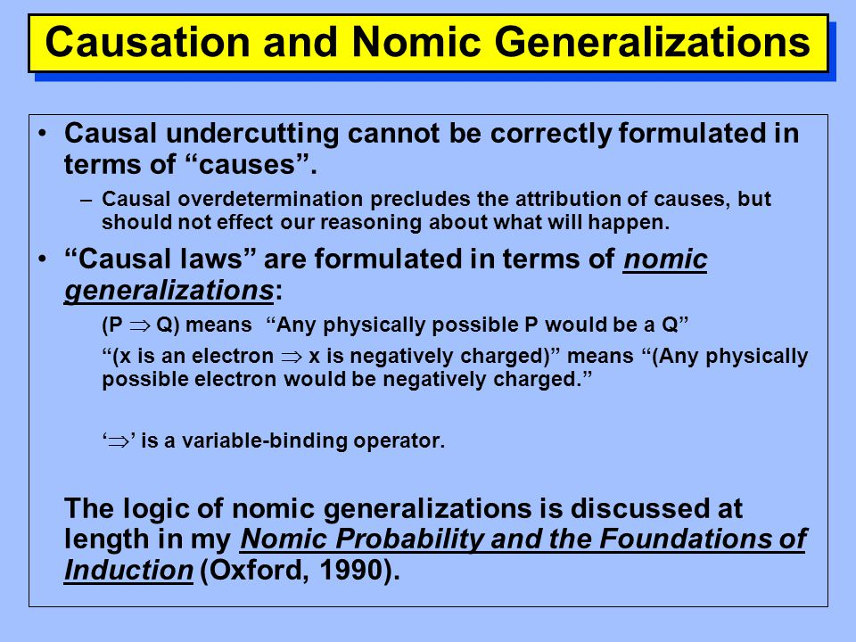 Chronological Minimalization and Causal Undercutting When reasoning about such a causal system, part of the force of describing it as causal must be that the defeasible presumption against the effect occurring is somehow removed.