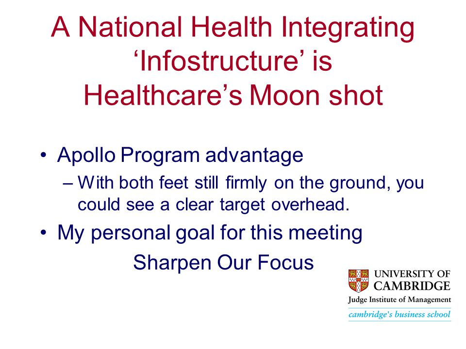 A National Health Integrating 'Infostructure' is Healthcare's Moon shot Apollo Program advantage –With both feet still firmly on the ground, you could see a clear target overhead.