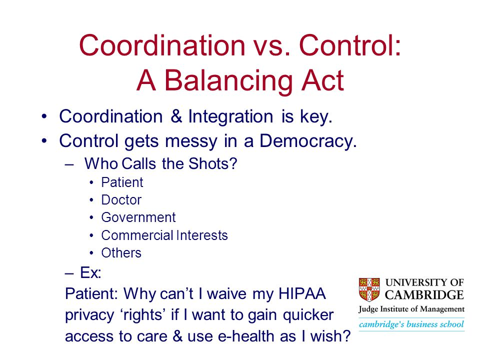 Coordination vs. Control: A Balancing Act Coordination & Integration is key.