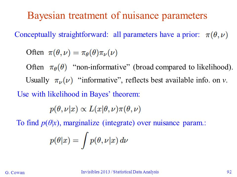 G. Cowan Invisibles 2013 / Statistical Data Analysis92 Bayesian treatment of nuisance parameters Conceptually straightforward: all parameters have a p