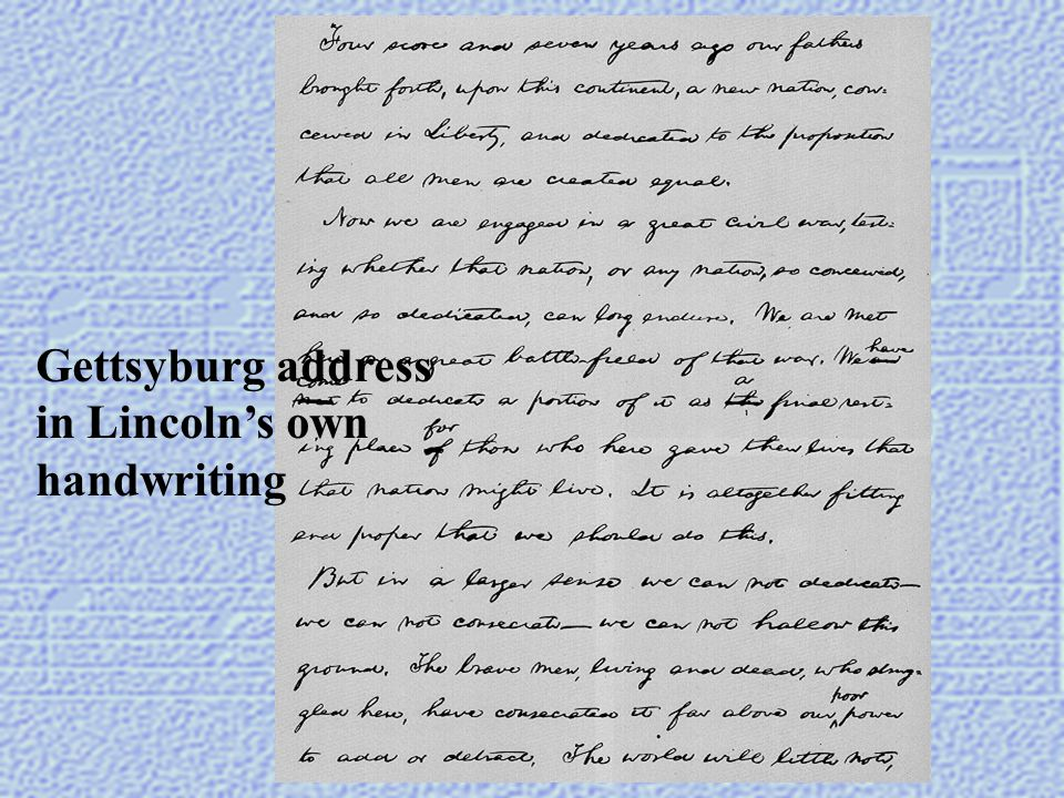 Gettsyburg address in Lincoln's own handwriting