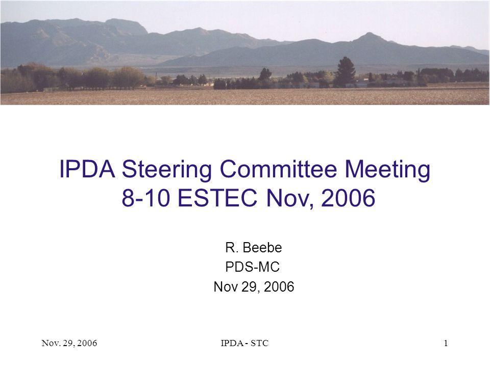 Nov. 29, 2006IPDA - STC1 IPDA Steering Committee Meeting 8-10 ESTEC Nov, 2006 R. Beebe PDS-MC Nov 29, 2006
