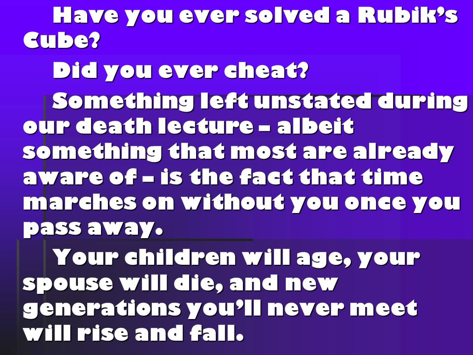 Have you ever solved a Rubik's Cube. Have you ever solved a Rubik's Cube.