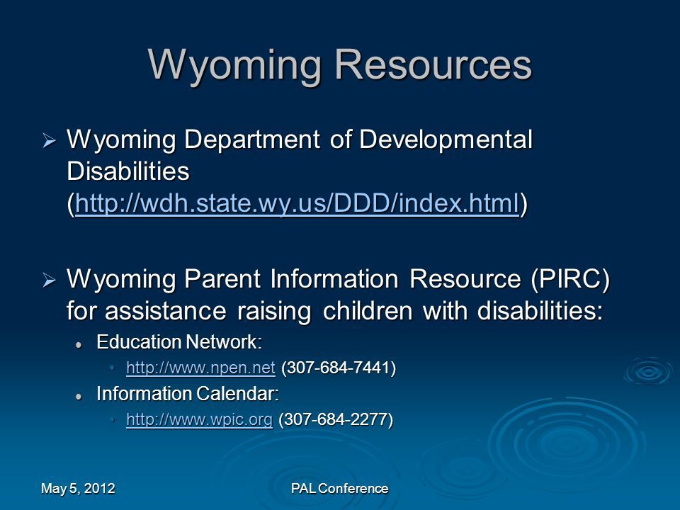 Wyoming Resources  Wyoming Department of Developmental Disabilities (http://wdh.state.wy.us/DDD/index.html) http://wdh.state.wy.us/DDD/index.html  W