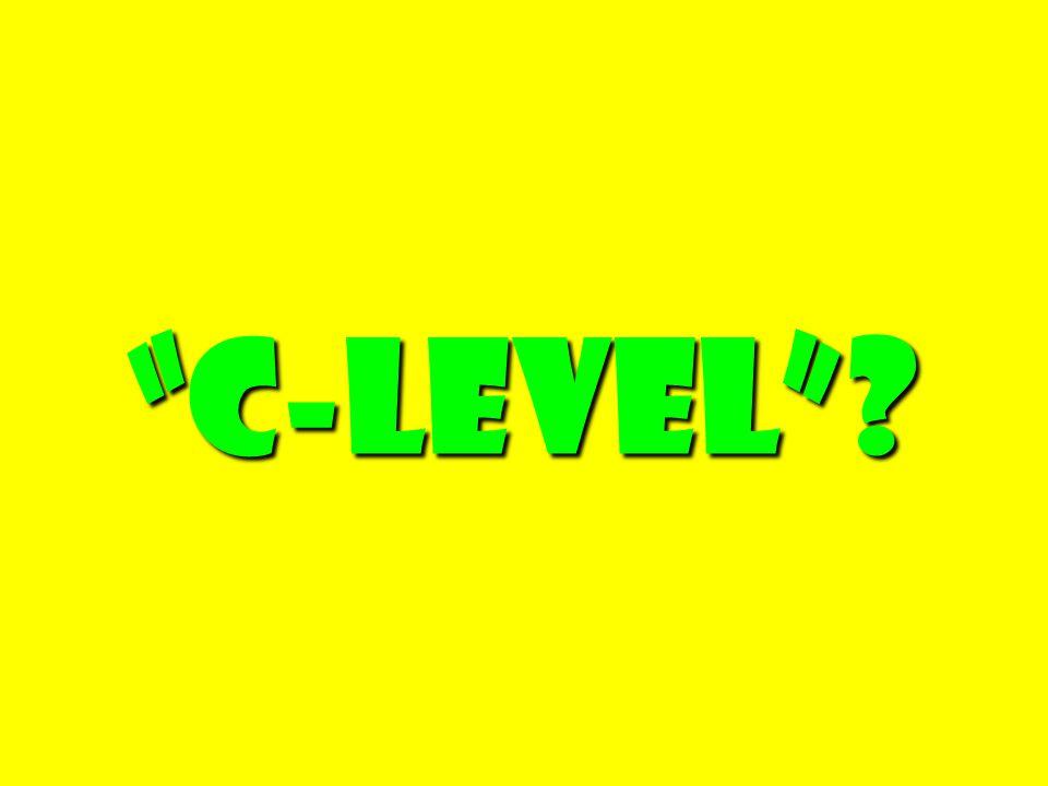 C-level ? C-level ?
