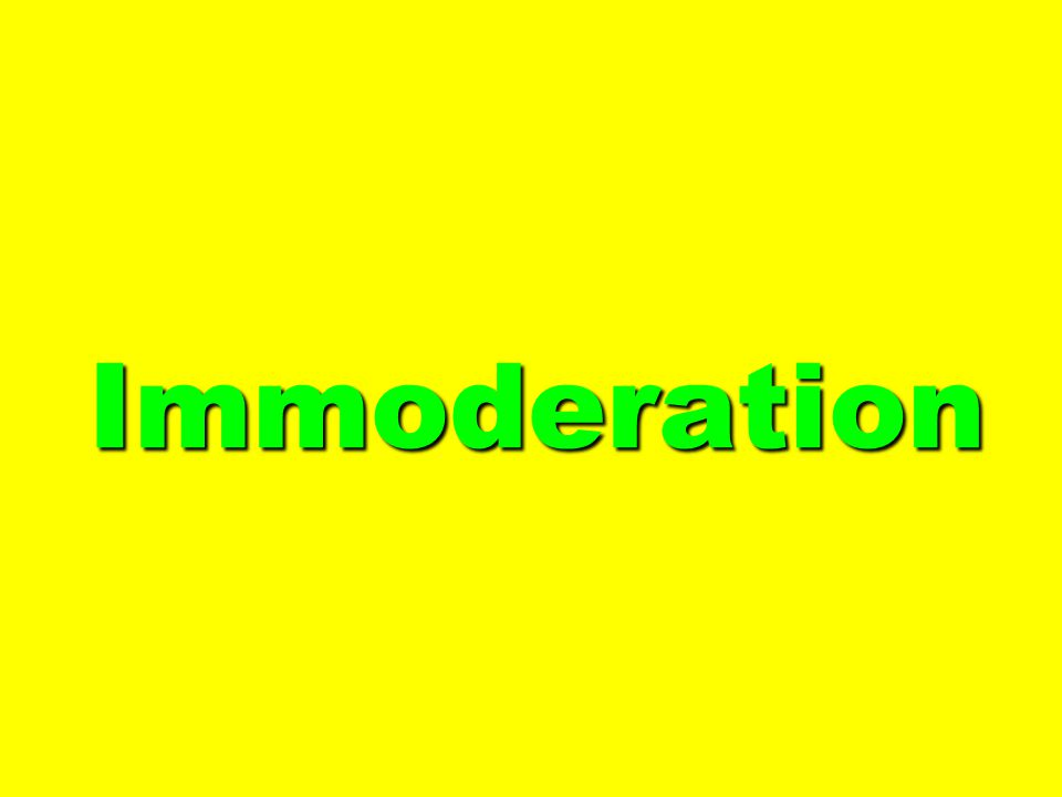 Immoderation Immoderation