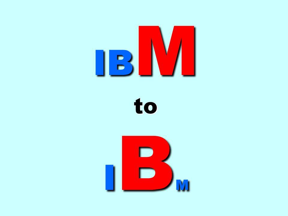 IB M to I B M
