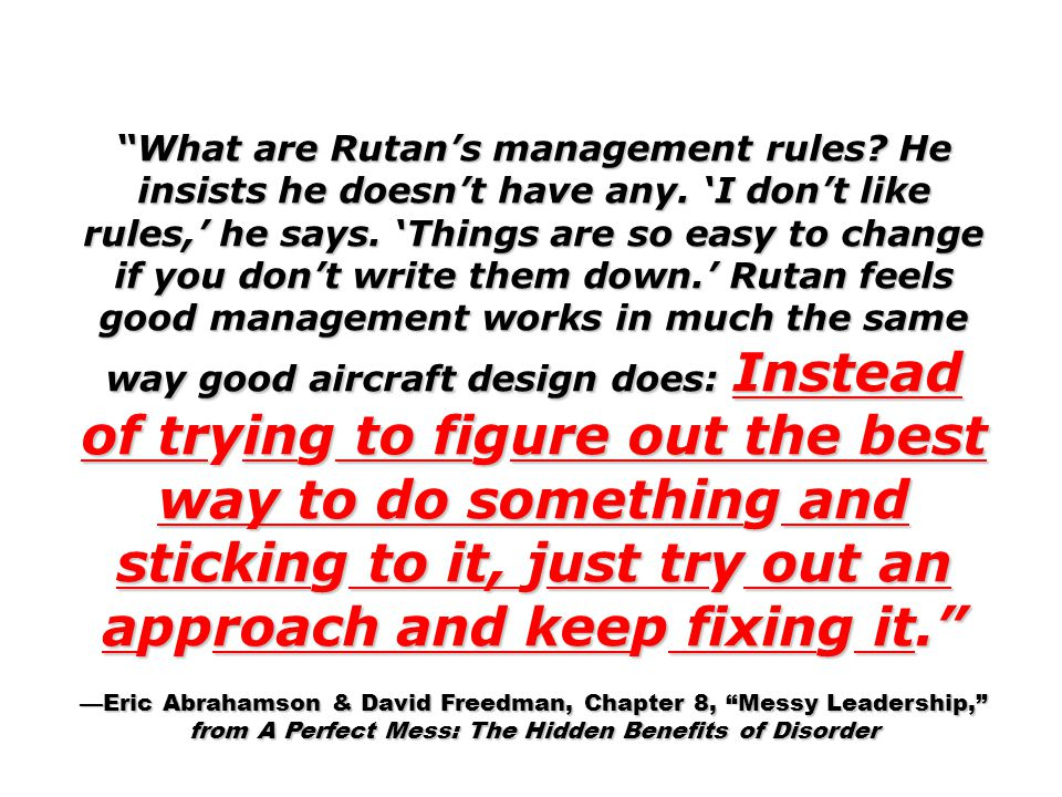 What are Rutan's management rules. He insists he doesn't have any.